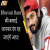 bhuvan bam, net worth